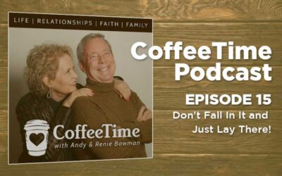Podcast Ep 15   Don't Fall In It and Just Lay There!