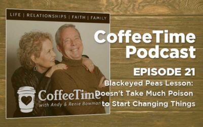 Podcast Ep21   Blackeyed Peas Lesson: Doesn't Take Much Poison to Start Changing Things