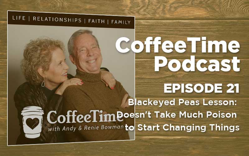 Podcast Ep21 | Blackeyed Peas Lesson: Doesn't Take Much Poison to Start Changing Things