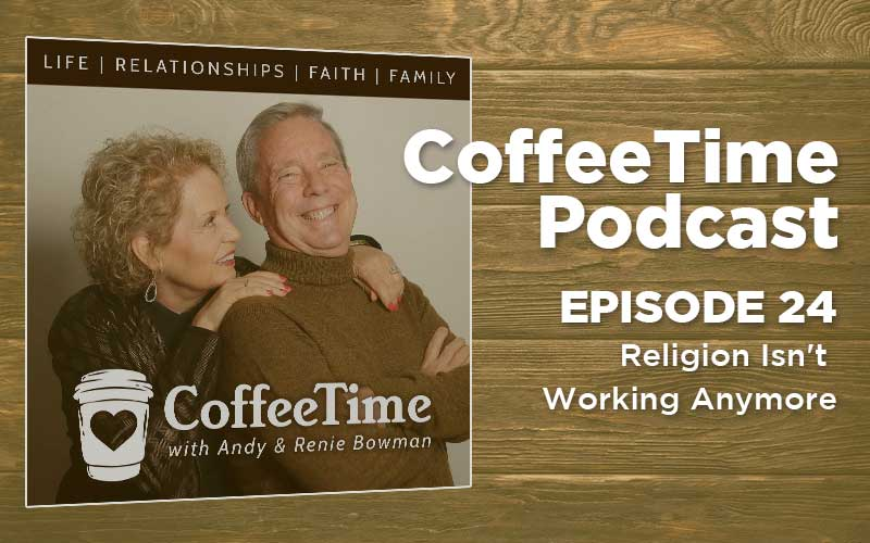 Podcast Ep24 | Religion Isn't Working Anymore